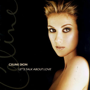 CELINE DION - Let S Talk About Love
