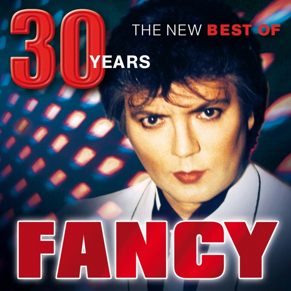 Fancy: 30 Years The New Best Of