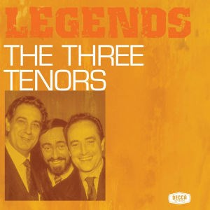 THE THREE TENORS - LEGENDS